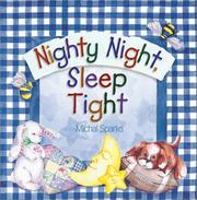 Cover of: Nighty night, sleep tight by Michal Sparks