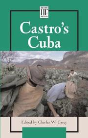 Cover of: Castro's Cuba (History Firsthand) | Charles W. Carey