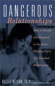 Cover of: Dangerous Relationships by Noelle Nelson