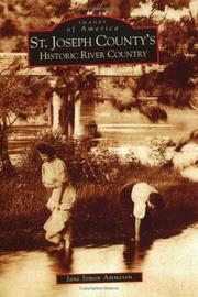 Cover of: St.  Joseph  County's  Historic  River  Country | Jane   Simon Ammeson