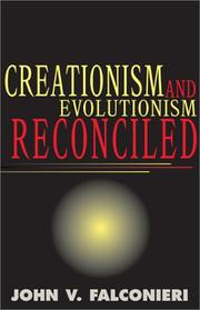 Cover of: Creationism and Evolutionism Reconciled | John V. Falconieri