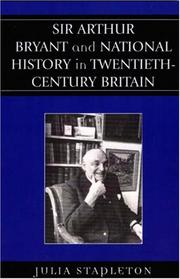 Cover of: Sir Arthur Bryant and national history in twentieth-century Britain | Julia Stapleton