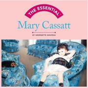 Cover of: The Essential Mary Cassatt | Georgette Gouveia