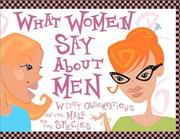 Cover of: What women say about men | Mary Rodarte