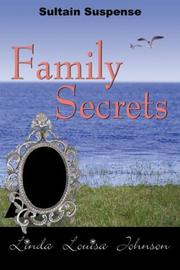 Cover of: Family Secrets by Linda Louisa Johnson