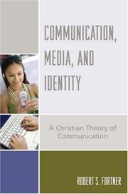 Cover of: Communication, Media, and Identity | Robert S. Fortner