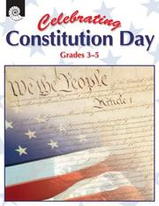 Cover of: Celebrating Constitution Day Gr. 3-5 | M.M. and Kristi Pikiewicz Garth Sundem
