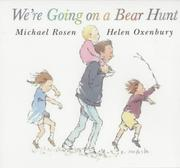 Cover of: We're Going on a Bear Hunt | Michael Rosen