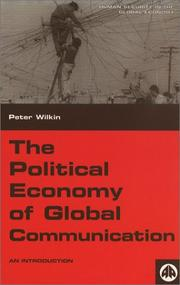 Cover of: The Political Economy Of Global Communication | Peter Wilkin