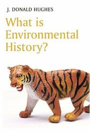Cover of: What Is Environmental History? by Johnson Donald Hughes
