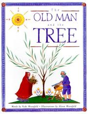 Cover of: The old man and the tree | Vicki Wisenfeld