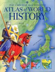The Usborne illustrated atlas of world history