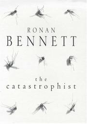 Cover of: The catastrophist | Ronan Bennett