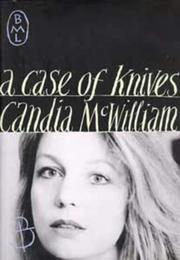 Cover of: A Case Of Knives | Candia Mcwilliam