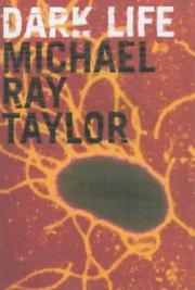 Cover of: DARK LIFE | MICHAEL RAY TAYLOR