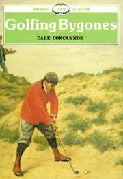 Cover of: Golfing Bygones by Dale Concannon