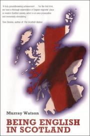 Cover of: Being English in Scotland by Murray Watson