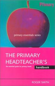 Cover of: The Primary Headteacher's Handbook (Primary Essentials Series) | Roger Smith