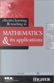 Cover of: Effective learning & teaching in mathematics & its applications | Peter Kahn