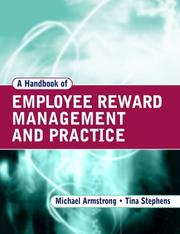 Cover of: A handbook of employee reward management and practice | Michael Armstrong