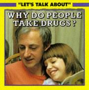 Cover of: Why Do People Take Drugs? (Let's Talk About) by Judith Hemming