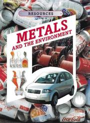 Cover of: Metals and Alloys (Resources & the Environment) by Kathryn Whyman