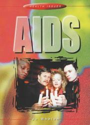 Cover of: AIDS (Health Issues) | Jo Whelan