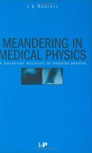 Cover of: Meandering in Medical Physics | J.E Roberts