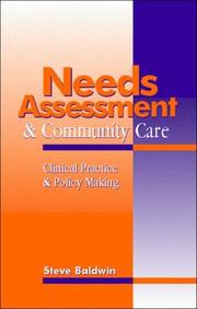 Cover of: Needs Assessment and Community Care | Steve Baldwin
