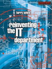 Cover of: Reinventing the IT department | White, Terry