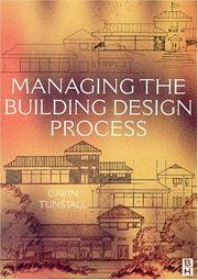 Cover of: Managing the building design process | Gavin Tunstall