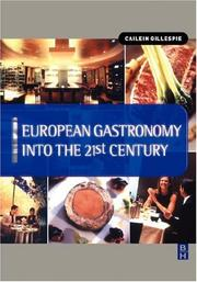 Cover of: European Gastronomy into the 21st Century by Cailein Gillespie