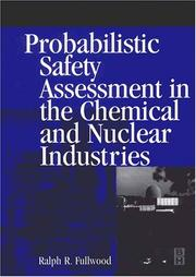 Cover of: Probabilistic Safety Assessment in the Chemical and Nuclear Industries | Ralph Fullwood