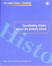Cover of: Coordinating History Across the Primary School (Subject Leader's Handbooks) | Julie Davies