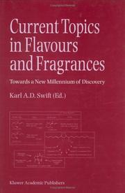 Cover of: Current Topics in Flavours and Fragrances - Towards a New Millennium of Discovery by Karl A.D. Swift