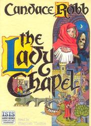 Cover of: The Lady Chapel by Candace M. Robb