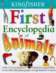 Cover of: Kingfisher First Encyclopedia of Animals (Encyclopedia) | John Farndon