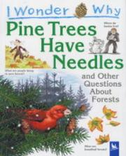 Cover of: I Wonder Why Pine Trees Have Needles and Other Questions about Forests (I WONDER WHY) by Jackie Gaff