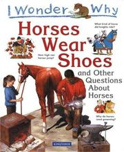 Cover of: Horses wear shoes and other questions about horses | Jackie Gaff