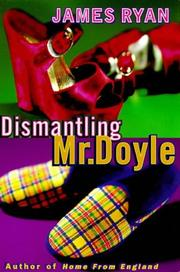 Cover of: Dismantling Mr.Doyle | James Ryan