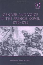 Cover of: Gender and Voice in the French Novel, 1730-1782 | Aurora Wolfgang