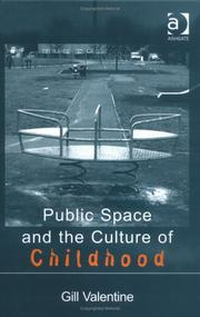 Cover of: Public Space and the Culture of Childhood by Gill Valentine