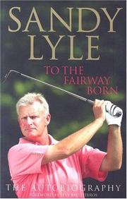 Cover of: To the Fairway Born by Sandy Lyle