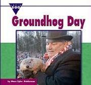Cover of: Groundhog Day (Let's See Library) | Marc Tyler Nobleman