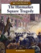 Cover of: The Haymarket Square Tragedy | Michael Burgan