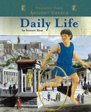 Cover of: Ancient Greece Daily Life (Changing Times) (Changing Times) | Ross, Stewart.