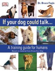 Cover of: If your dog could talk | Bruce Fogle