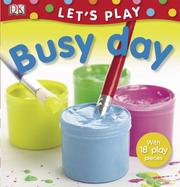 Cover of: Busy Day (LET'S PLAY) | Miriam Stoppard