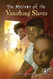 Cover of: The Mystery Of The Vanishing Slaves | Wim Coleman