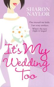 Cover of: It's My Wedding Too | Sharon Naylor